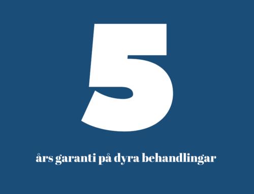 5 års garanti på dyra behandlingar